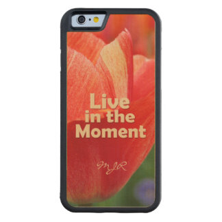 Live in the Moment w/vibrant Tulip Carved Maple iPhone 6 Bumper Case