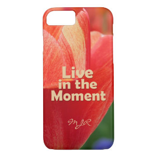 Live in the Moment w/vibrant Tulip iPhone 8/7 Case