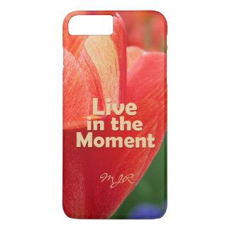 Live in the Moment w/vibrant Tulip iPhone 8 Plus/7 Plus Case