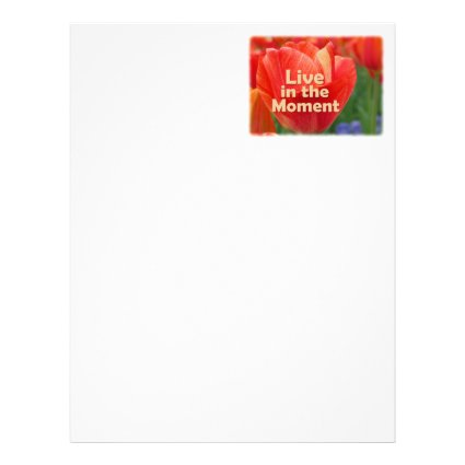 Live in the Moment w/vibrant Tulip Letterhead