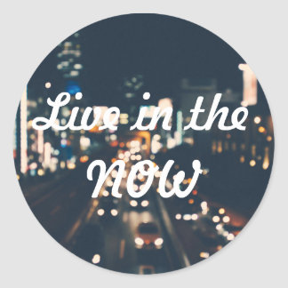 Live in the NOW - blurry citylights sticker