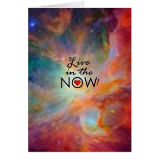Live in the NOW! Cards