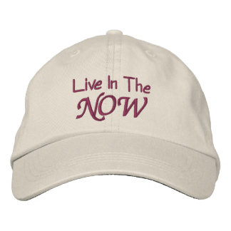 Live In The Now Inspirational Embroidered Baseball Cap