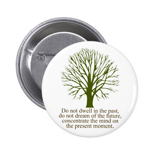 Live in the Present Moment Button