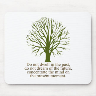 Live in the Present Moment Mouse Mat