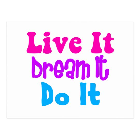 Live It, Dream It, Do It Postcard