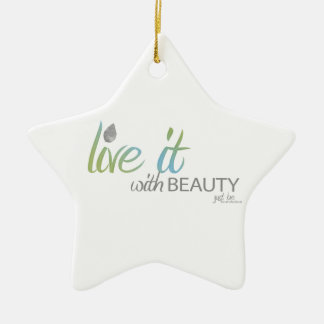 Live it with BEAUTY Ceramic Ornament