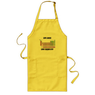 Live Large Love Chemistry Periodic Table Elements Long Apron