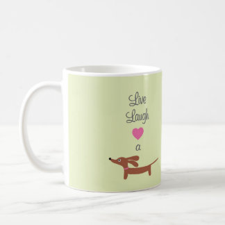 Live Laugh and Love a Dachshund Coffee Mug