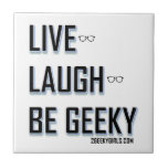 Live, Laugh, Be Geeky (2) Tiles