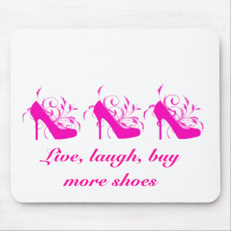 Live, Laugh, Buy More Shoes Mousepad