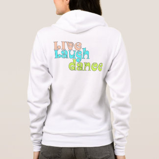 Live, Laugh, Dance Hoodie