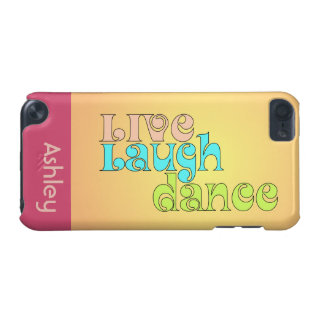 Live Laugh Dance iPod Touch 5G Cover