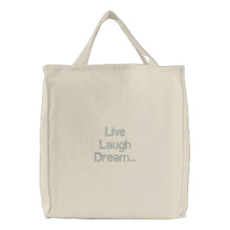 Live Laugh Dream... Embroidered Tote Bag