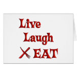 Live Laugh EAT Greeting Card