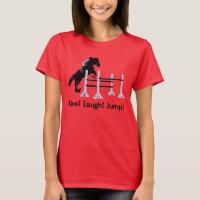 Live! Laugh! Jump! Horse Jumper T-Shirt
