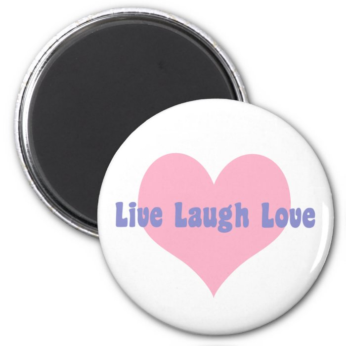 Live Laugh Love 2 Inch Round Magnet