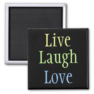 Live Laugh Love 2 Inch Square Magnet