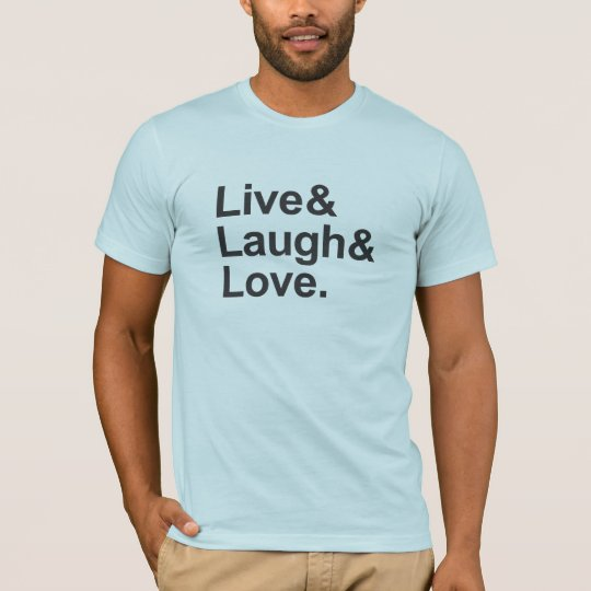 Live, Laugh, Love ampersand shirt