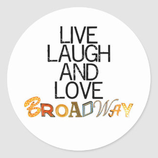 Live Laugh & Love Broadway Classic Round Sticker