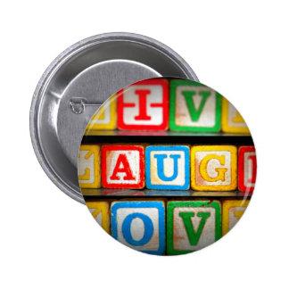 Live Laugh Love Pinback Buttons