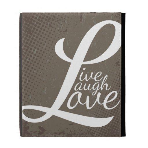 LIVE LAUGH LOVE iPad FOLIO COVERS