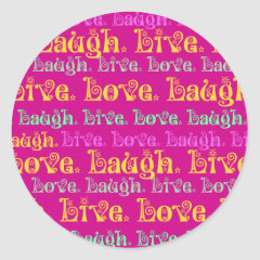 Live Laugh Love Encouraging Words Hot Pink Fuchsia Round Sticker