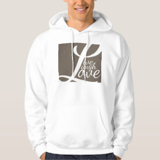 LIVE LAUGH LOVE HOODED SWEATSHIRT