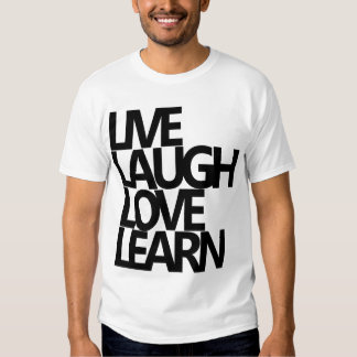 LIVE LAUGH LOVE LEARN T-Shirt