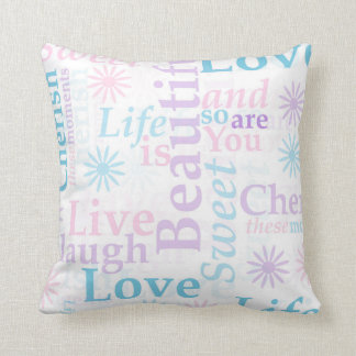 Live Laugh Love, Life is Beautiful,Cherish Pillow