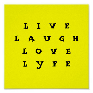 LIVE LAUGH LOVE LYFE Poster! Poster