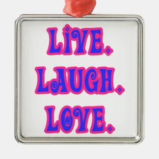 Live. Laugh. Love. Metal Ornament