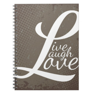 LIVE LAUGH LOVE NOTEBOOKS