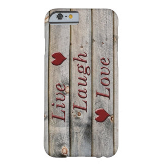 Live Laugh Love on the side of a barn Barely There iPhone 6 Case