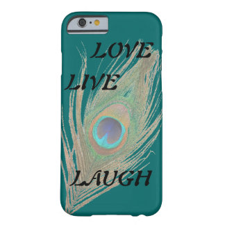 Live Laugh Love Peacock Feather on Teal Barely There iPhone 6 Case