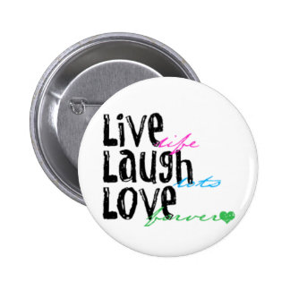 Live Laugh Love Pinback Button