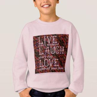 Live Laugh Love.png Sweatshirt