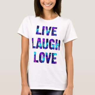 Live Laugh Love Quote Colorful Women's T-Shirt