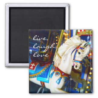 """Live, laugh, love"" quote fun carousel horse photo Magnet"