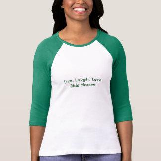 Live Laugh Love Ride Horses 3/4 length T Green T Shirt