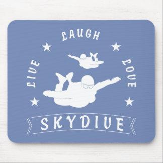 Live Laugh Love Skydive. Mouse Pad