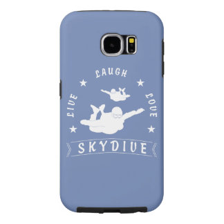 Live Laugh Love Skydive. Samsung Galaxy S6 Case