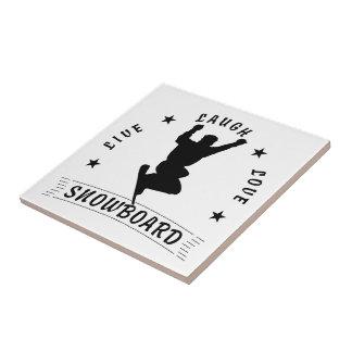 Live Laugh Love SNOWBOARD black text Ceramic Tile