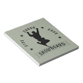 Live Laugh Love SNOWBOARD black text Notepad