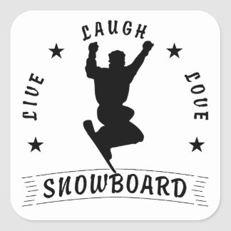 Live Laugh Love SNOWBOARD black text Square Sticker