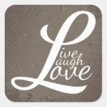 LIVE LAUGH LOVE SQUARE STICKER