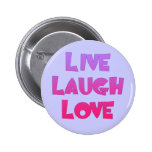 LIVE LAUGH LOVE Tshirts, Gifts Pinback Button