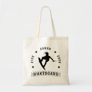 Live Laugh Love  WAKEBOARD 1 black text Tote Bag