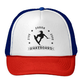 Live Laugh Love  WAKEBOARD 1 black text Trucker Hat