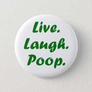 Live Laugh Poop Button